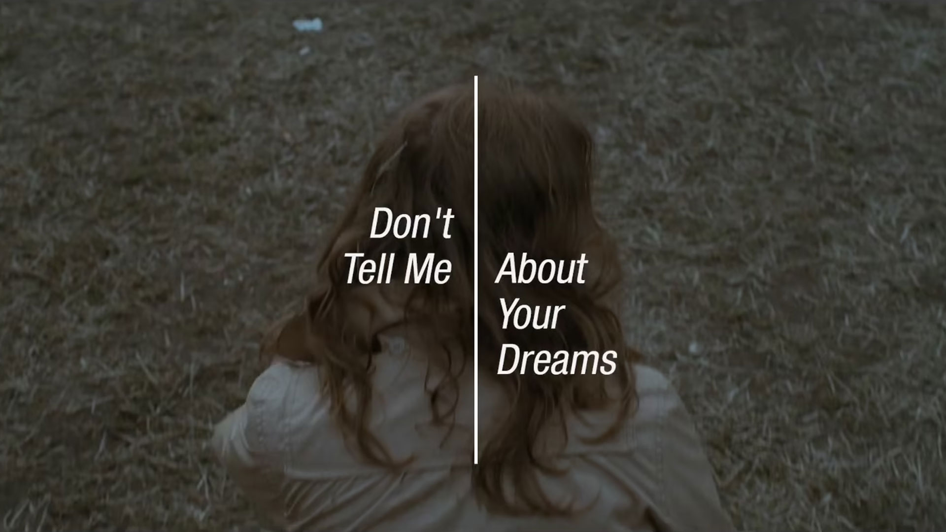 Don't Tell Me About Your Dreams