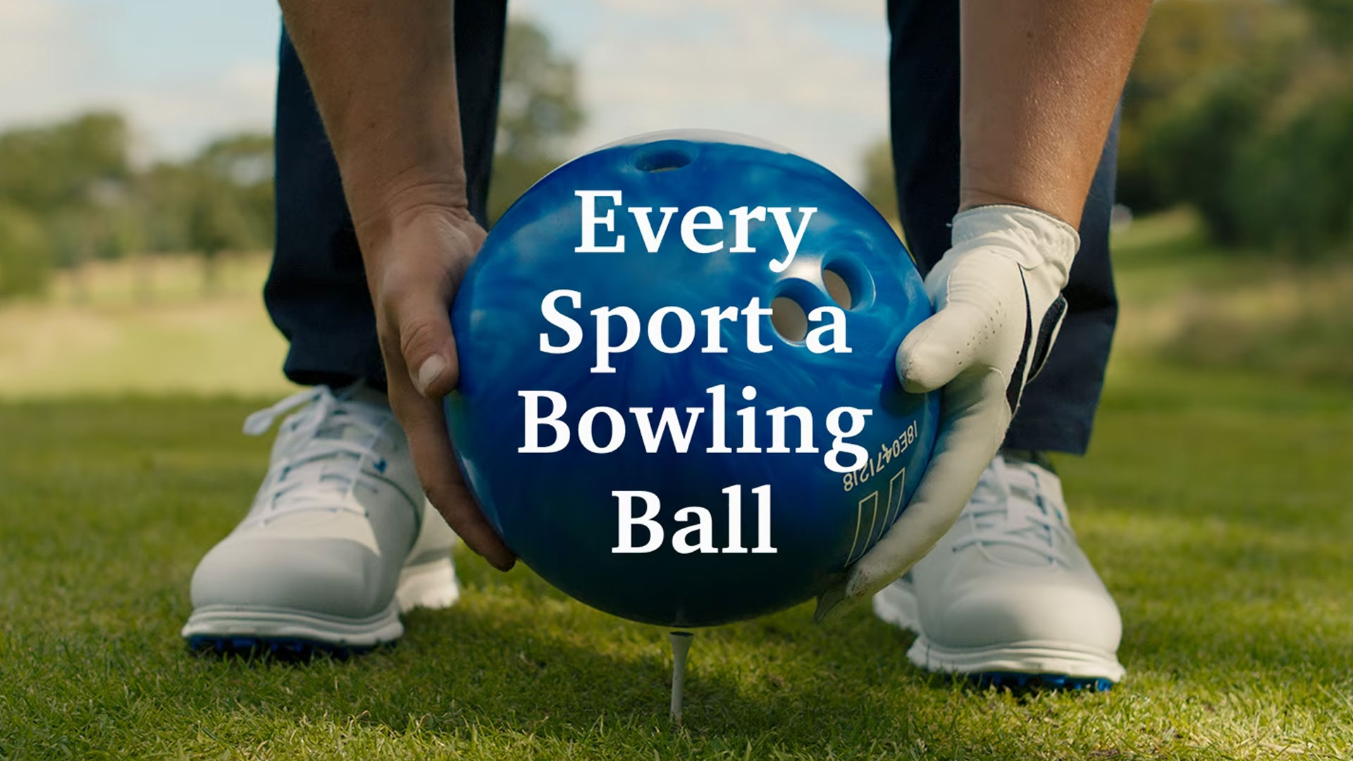 Every Sport a Bowling Ball